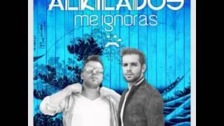 Me Ignoras- By:Alkilados