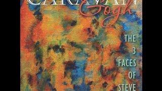 The 3 Faces of Steve-Caravan Gogh