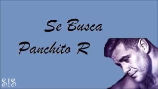 SE BUSCA - PANCHITO R (OFFICIAL AUDIO) REGGAETON 2016