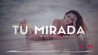 Tu Mirada - Beat Type Danny Ocean Reggaeton Instrumental 2018 | Gratis - Uso Libre