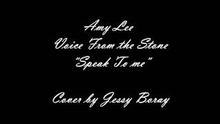 Amy lee - Speak To Me (Voice from The Stone) | Cover by Jessy Boray + Improvisation
