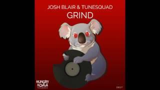 Josh Blair, Tunesquad - Grind (Original Mix)