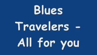 Blues Travelers - All For You (with lyrics)