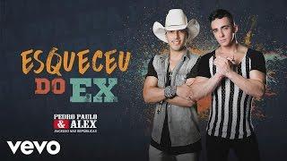 Pedro Paulo & Alex - Esqueceu do Ex (Áudio)