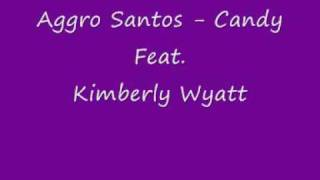 Aggro Santos - Candy Feat. Kimberly Wyatt (LYRICS IN DESCRIPTION)