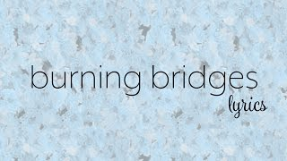 Bea Miller - burning bridges (Lyric Video)