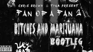 Chris Brown- Bitches N Marijuana (ft Tyga) [LUEY BEATZ TRAP BOOTLEG]