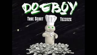 DOE BOY - TRUE SCOOT ft TEZZO2X