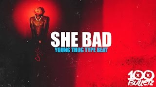 Young Thug x 21 Savage x Migos Type Beat 2016 - She Bad (Prod. by 100 Bulletz)