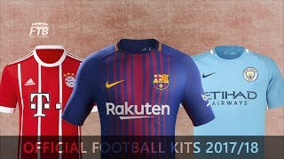 2017/18 Official Football Kits Launches | Barcelona, Bayern Munich, Man City...
