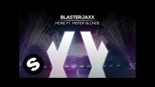 Blasterjaxx - More ft. Mister Blonde