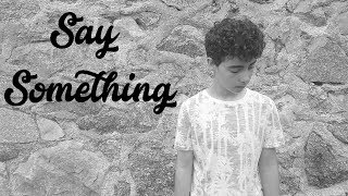 Say Something | Edgar Bao