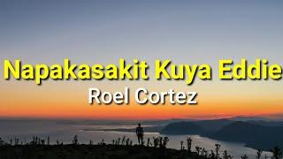 Napakasakit Kuya Eddie - Roel Cortez ( LYRICS )