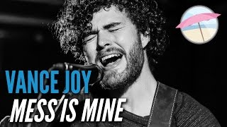 Vance Joy - Mess Is Mine (Live at the Edge)