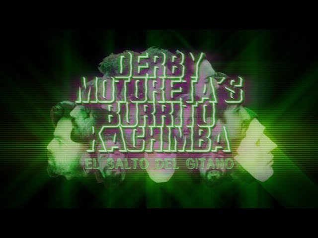 Vídeo de Derby Motoreta's Burrito Kachimba