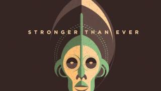 Stronger Than Ever feat Mama Marjas & Tahnee _Forward_