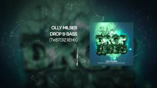 Olly Milber - Drop & Bass (TWISTERZ Remix)