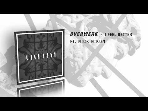 overwerk-i-feel-better-feat-nick-nikon-overwerk