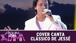 Máquina da Fama (04/05/15) - Cover canta clássico de Jessé