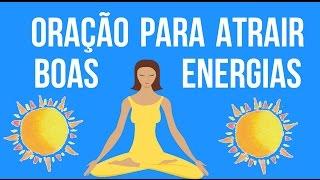 ORAÇÃO PARA ATRAIR BOAS ENERGIAS