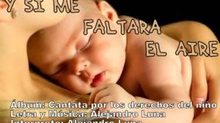 """Derechos del Niño """"Y si me faltara el aire"""" 4° Derecho - Alejandro Luna"""