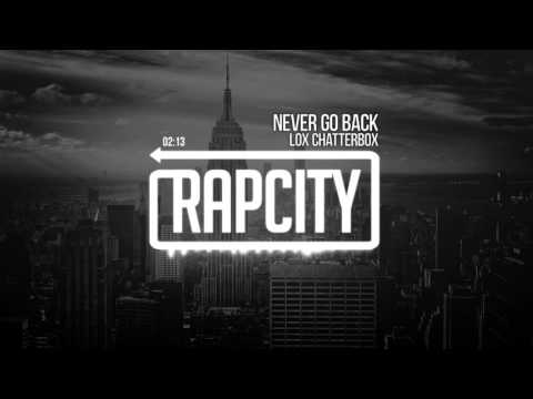 Lox Chatterbox - Never Go Back (Prod. by Traxell & Ocular)