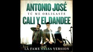Antonio Jose Feat. Cali y el Dandee - Tu me obligaste (New Salsa Nueva Hit 2017 Official Audio)
