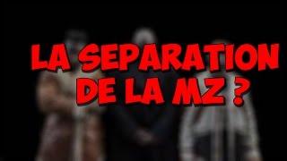 LA SEPARATION DE LA MZ ?