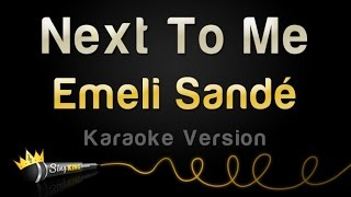 Emeli Sande - Next To Me (Karaoke Version)
