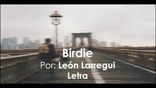 Birdie - León Larregui | Letra |
