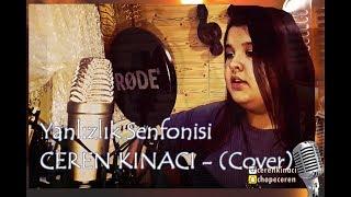 Ceren Kınacı - Yalnızlık Senfonisi ( Sezen Aksu,Cover)