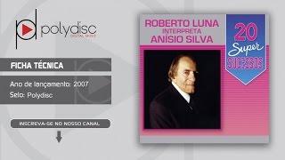 Roberto Luna - 20 Super Sucessos - Alguém Me Disse