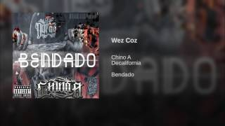 Wez Coz - Chino A Feat. Decalifornia #5 ALBUM BENDADO 2017