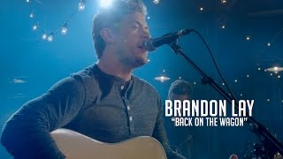 "Brandon Lay, ""Back on the Wagon"""