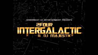 2Four & DJ Majestik - Intergalactic