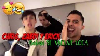 "Chris, Zabdi Y Erick Bailan ""SE VUELVE LOCA"" 😂💕"