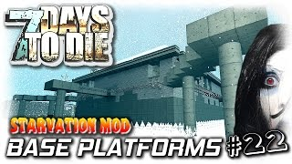 7 Days To Die | Starvation Mod | Base Platforms | EP22 | Let's Play 7DTD Gameplay