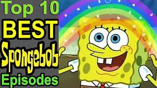 Top 10 Best Spongebob Episodes (ft. TheMysteriousMrEnter)