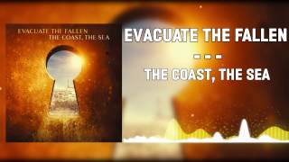 ▲Evacuate The Fallen - The Coast, The Sea▲(2014)