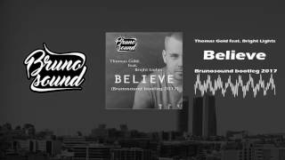 Thomas Gold feat. Bright Lights - Believe (Brunosound Bootleg 2017)