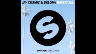 Jay Cosmic & Delora - Have It All