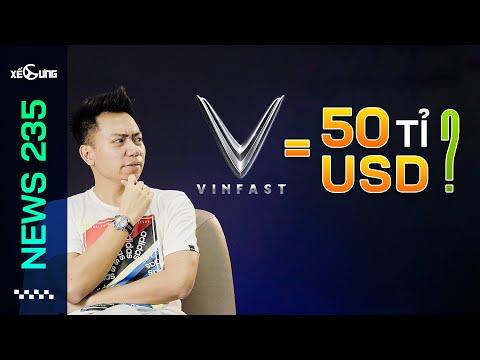 Vinfast định giá 50 tỷ USD, lớn hơn cả Ford và Volvo   Xế Cưng News 235