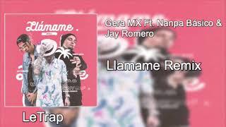 Gera MX Ft. Nanpa Básico & Jay Romero - Llámame Remix (Descarga)