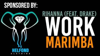 Rihanna Feat. Drake WORK (Marimba Cover Remix) Official Video