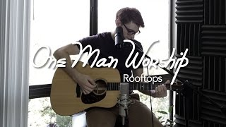 One Man Worship - Rooftops