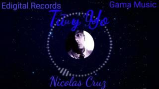 Tu y Yo -  Nicolas Cruz Feat. Gama Music