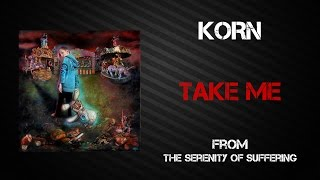 Korn - Take Me [Lyrics Video]