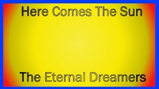 Here Comes The Sun (Ft: Allie Passwaiter) By The Eternal Dreamers (Beatles Cover)