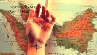 Nothing To Stay For - Rohini Maiti (original)