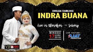 LIVE STREAMING ORGAN TARLING INDRA BUANA - BLANAKAN SUBANG - 17-06-2018 | MALAM